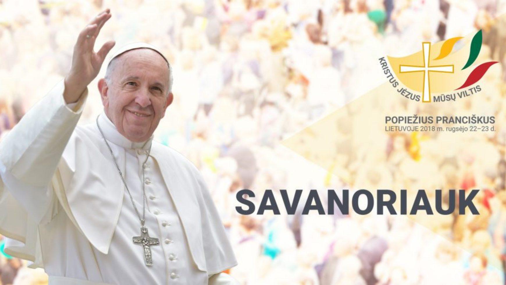 Prasidėjo popiežiaus vizito savanorių registracija